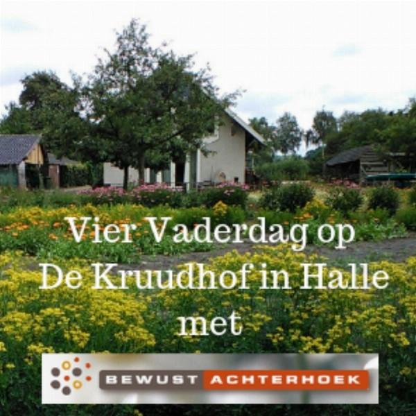 Vier Vaderdag met Bewust Achterhoek op De Kruudhof | Halle