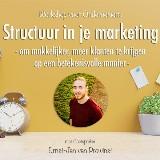 Structuur in je marketing - om makkelijker, meer klanten te krijgen op een betekenisvolle manier door