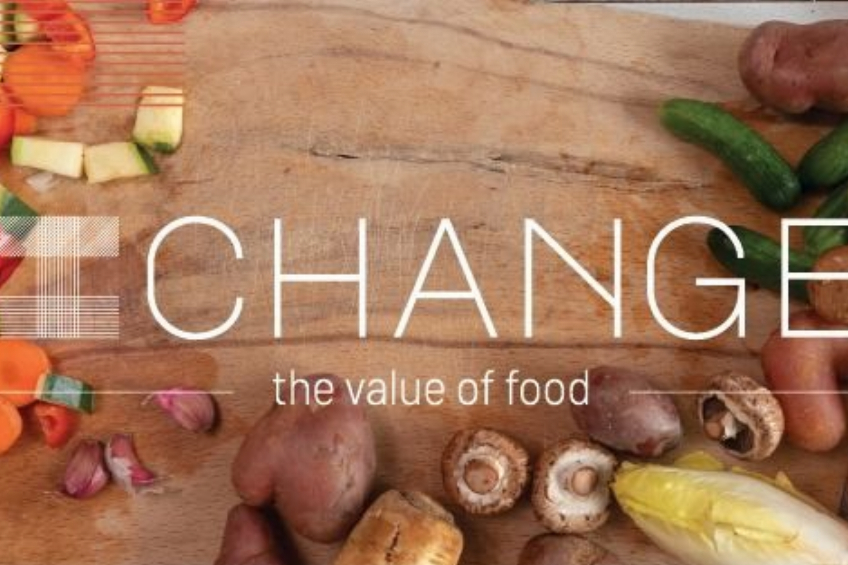 I CHANGE the value of food | Mijn missie is voedselverspilling minimaliseren!