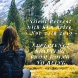 Silent retreat ** Experience shifting from doing to being **