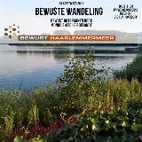 Bewuste wandeling - Wandelen in ontspanning met Monique-Cécile Roelandt door