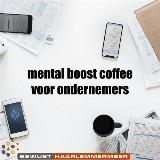 Mental Boost Coffee voor Ondernemers